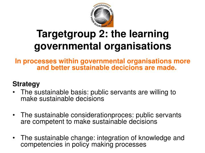 Targetgroup 2: the learning governmental organisations