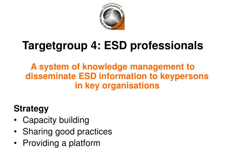 Targetgroup 4: ESD professionals