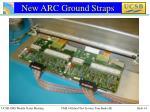 new arc ground straps
