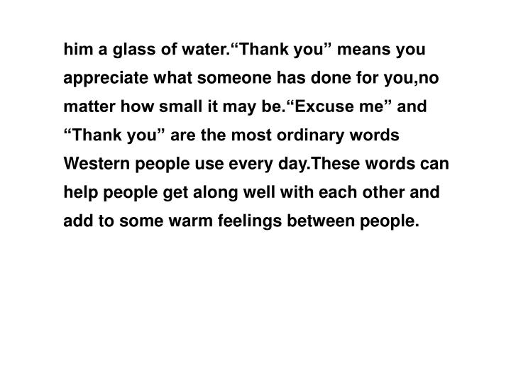 """him a glass of water.""""Thank you"""" means you"""