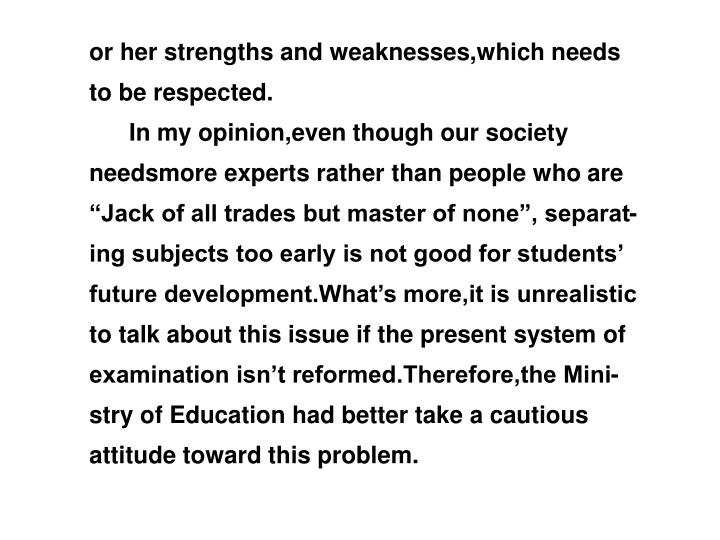 or her strengths and weaknesses,which needs to be respected.