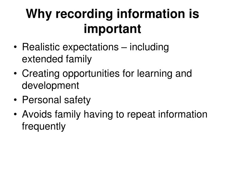 Why recording information is important