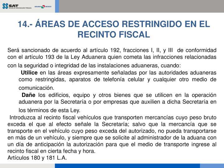 14.- ÁREAS DE ACCESO RESTRINGIDO EN EL RECINTO FISCAL