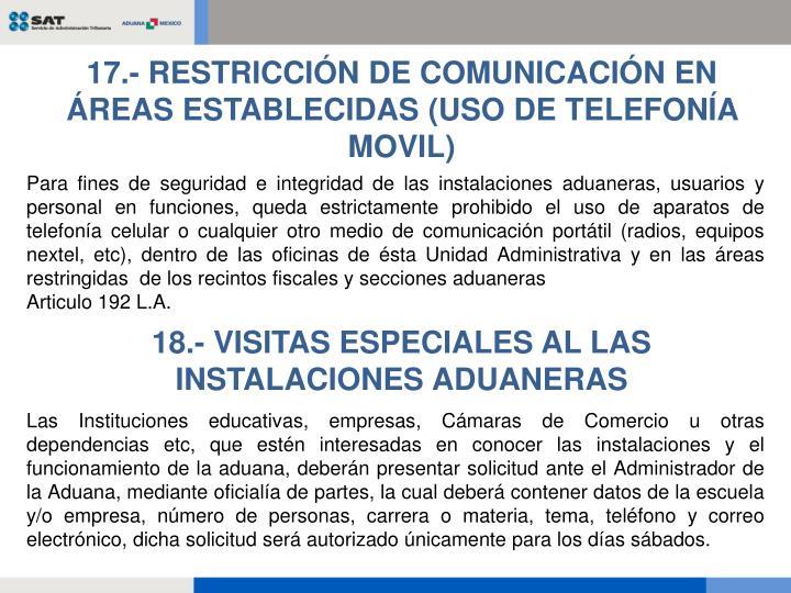 17.- RESTRICCIÓN DE COMUNICACIÓN EN ÁREAS ESTABLECIDAS (USO DE TELEFONÍA MOVIL)