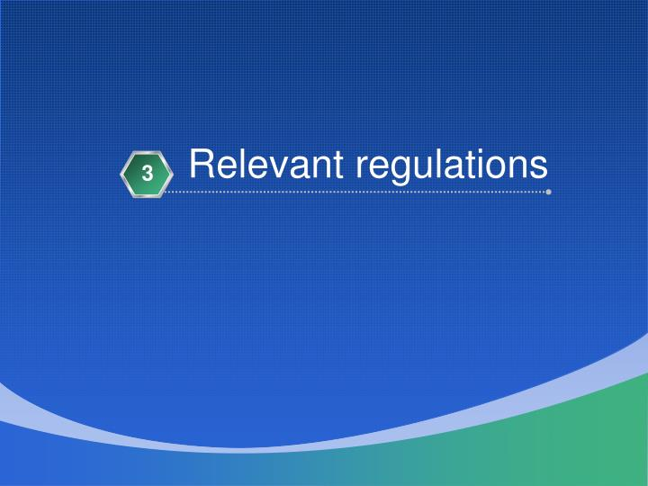 Relevant regulations