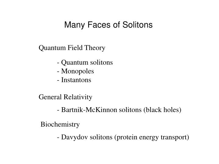 Many Faces of Solitons