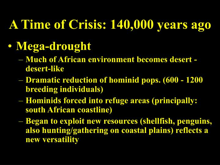 A Time of Crisis: 140,000 years ago