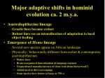 major adaptive shifts in hominid evolution ca 2 m y a