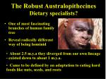 the robust australopithecines dietary specialists