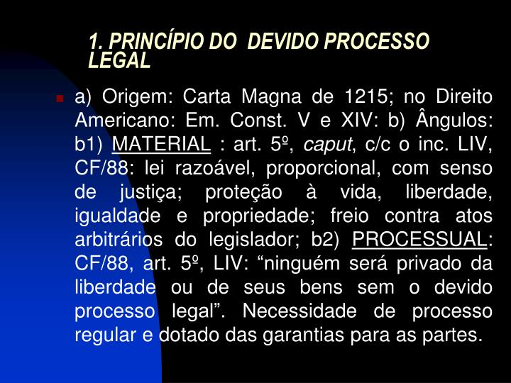 1. PRINCÍPIO DO  DEVIDO PROCESSO LEGAL