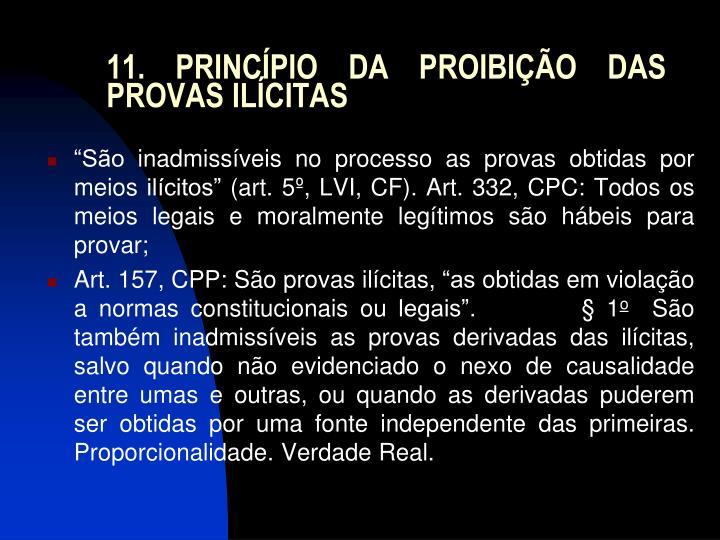 11. PRINCÍPIO DA PROIBIÇÃO DAS PROVAS ILÍCITAS