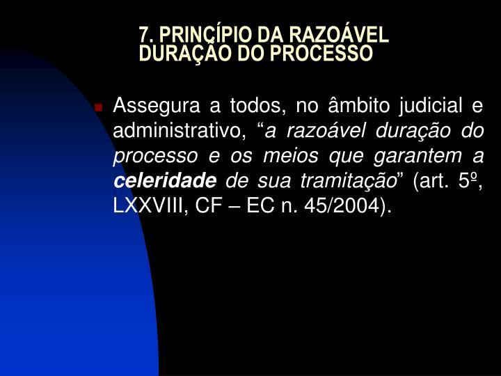 7. PRINCÍPIO DA RAZOÁVEL DURAÇÃO DO PROCESSO