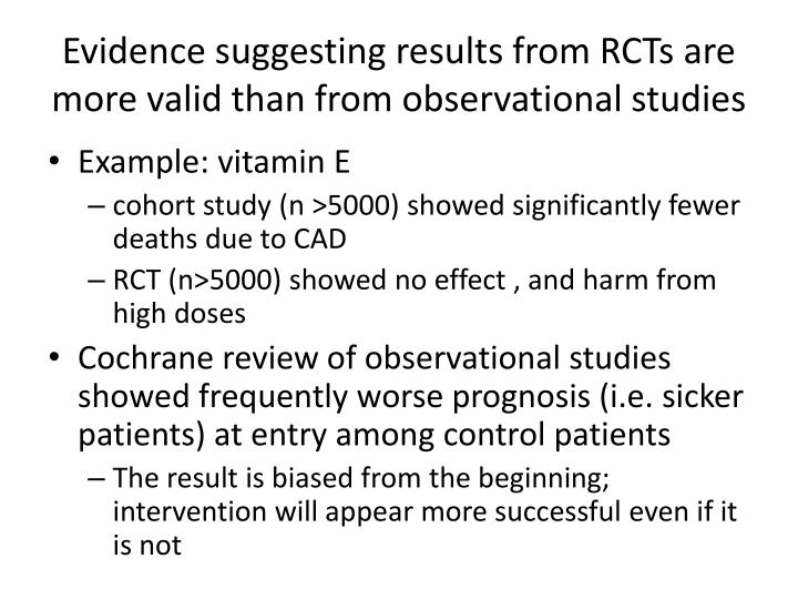 Evidence suggesting results from RCTs are more valid than from observational studies