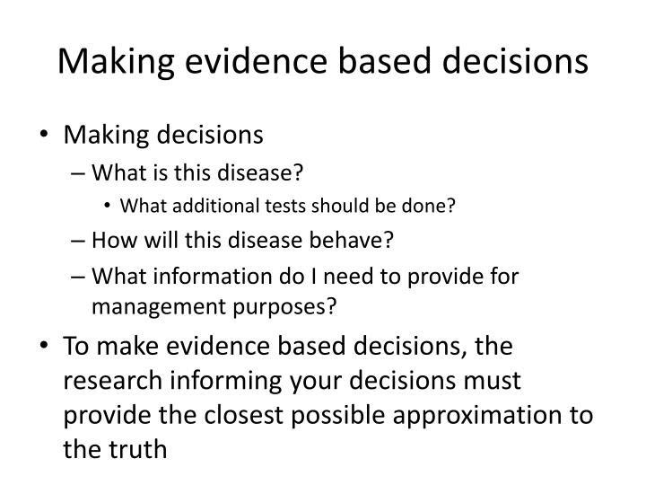 Making evidence based decisions