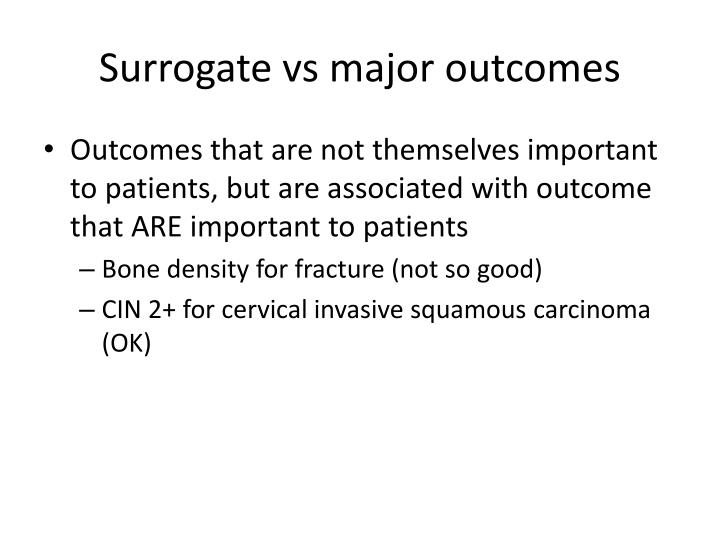 Surrogate vs major outcomes