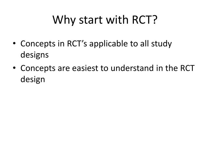 Why start with RCT?