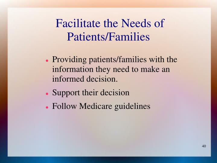 Facilitate the Needs of Patients/Families