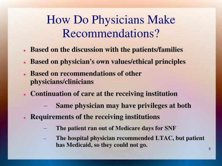 How Do Physicians Make Recommendations?