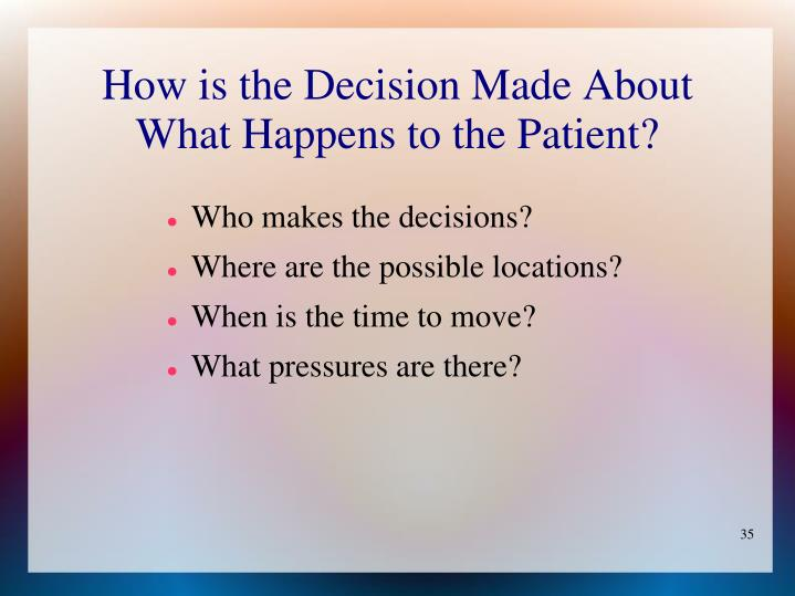 How is the Decision Made About What Happens to the Patient?