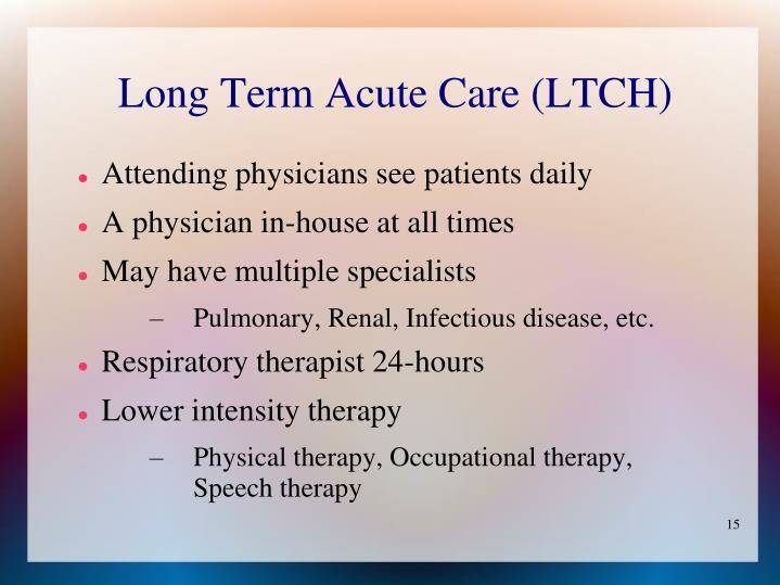 Long Term Acute Care (LTCH)