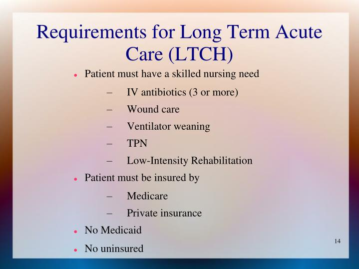 Requirements for Long Term Acute Care (LTCH)