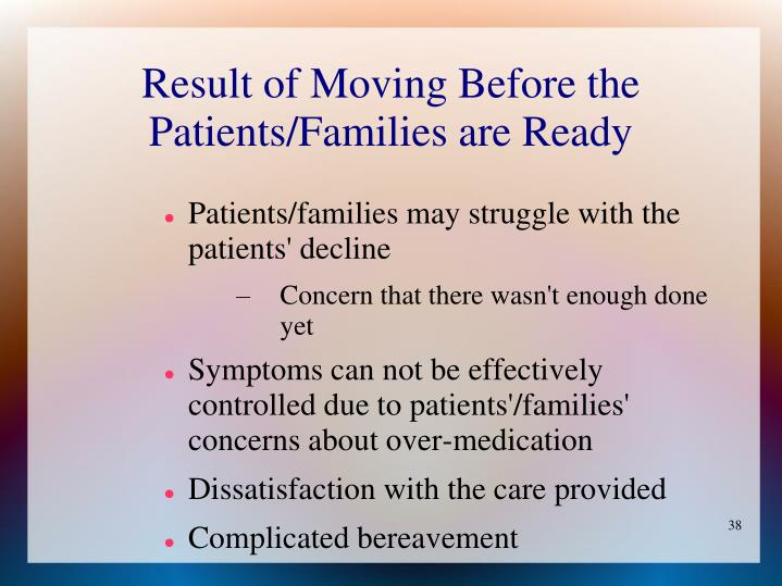 Result of Moving Before the Patients/Families are Ready