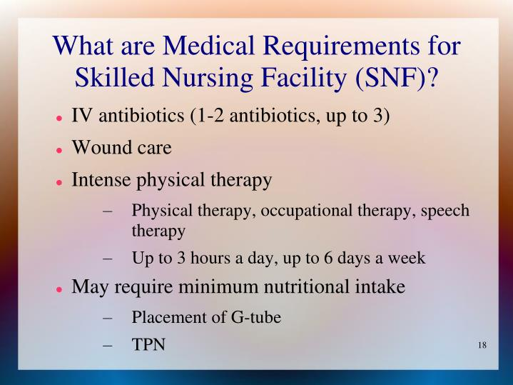 What are Medical Requirements for Skilled Nursing Facility (SNF)?