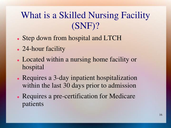 What is a Skilled Nursing Facility (SNF)?