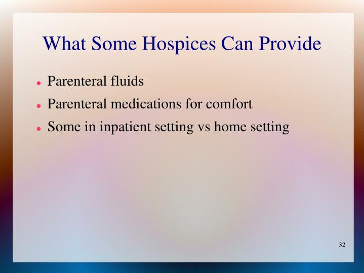 What Some Hospices Can Provide