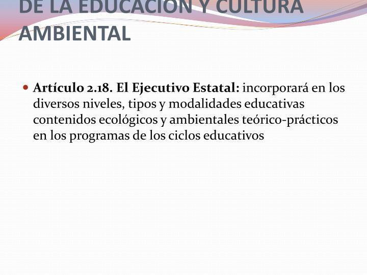 DE LA EDUCACION Y CULTURA AMBIENTAL