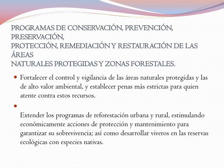 PROGRAMAS DE CONSERVACIÓN, PREVENCIÓN, PRESERVACIÓN,
