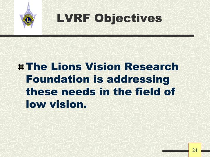 LVRF Objectives