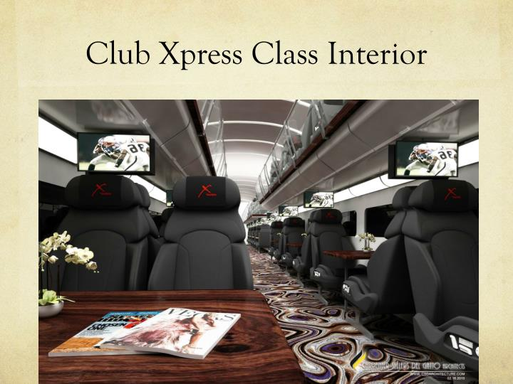 Club Xpress Class Interior