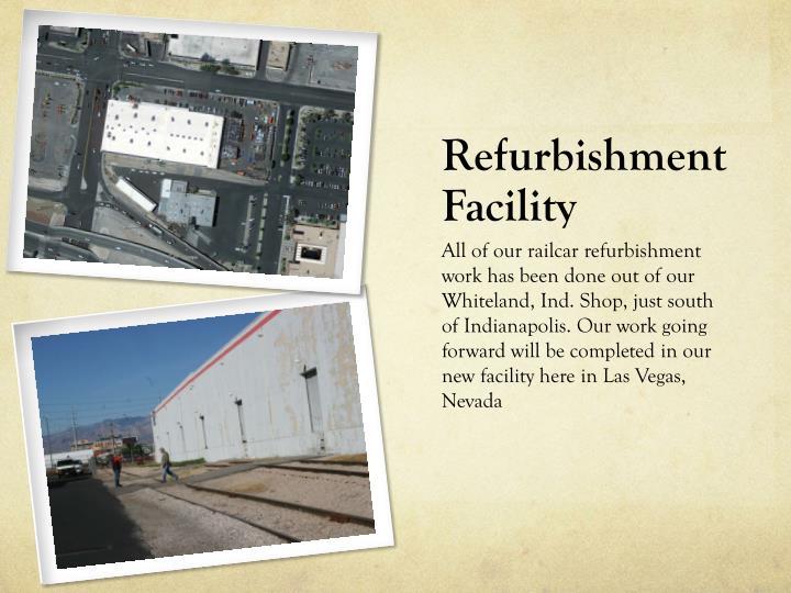 Refurbishment Facility
