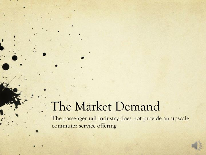 The Market Demand