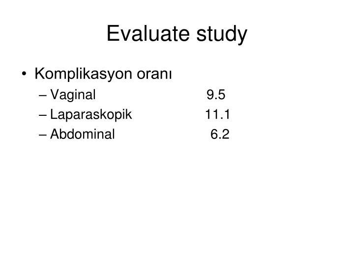 Evaluate study