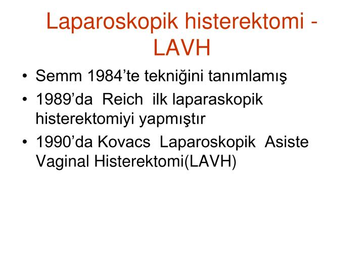 Laparoskopik histerektomi -LAVH