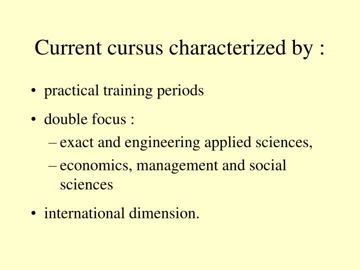 Current cursus characterized by :