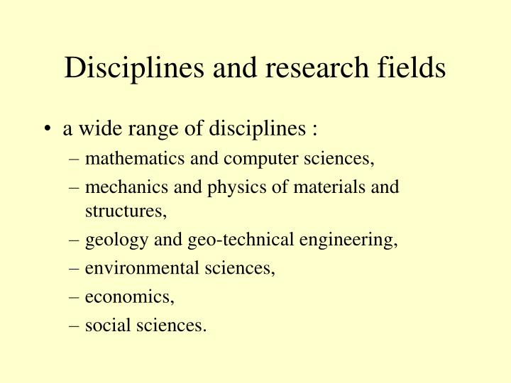 Disciplines and research fields