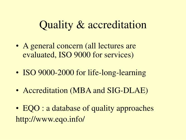 Quality & accreditation