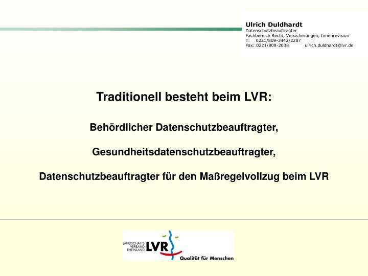 Traditionell besteht beim LVR: