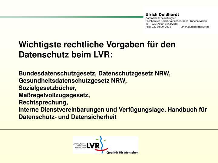 Wichtigste rechtliche Vorgaben für den Datenschutz beim LVR: