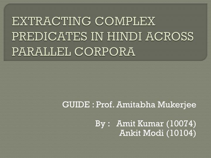 Extracting complex predicates in hindi across parallel corpora