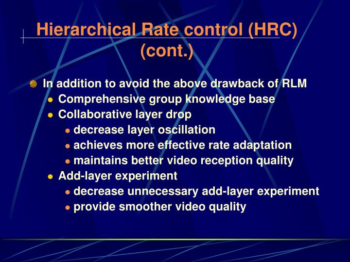 Hierarchical Rate control (HRC)
