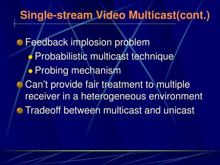 Single-stream Video Multicast(cont.)