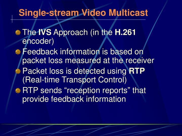 Single-stream Video Multicast
