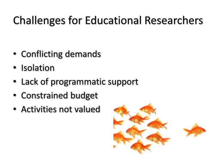 Challenges for Educational Researchers