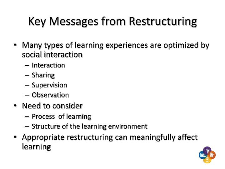 Key Messages from Restructuring