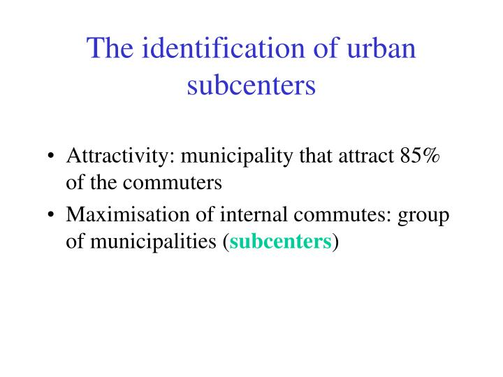 The identification of urban subcenters