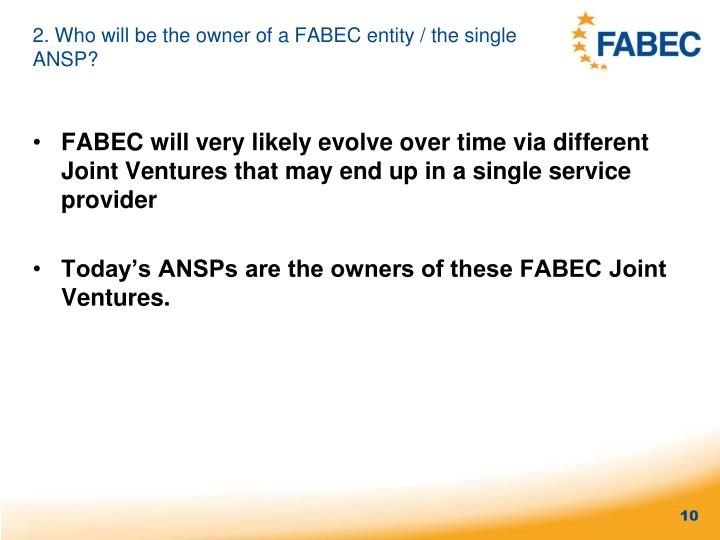 2. Who will be the owner of a FABEC entity / the single ANSP?